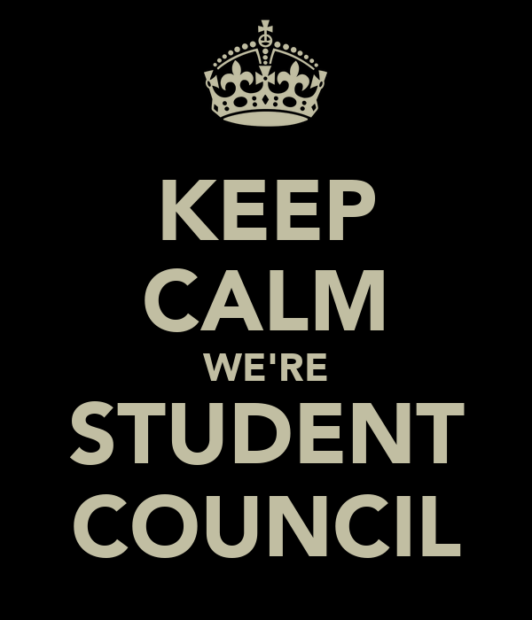 KEEP CALM WE'RE STUDENT COUNCIL