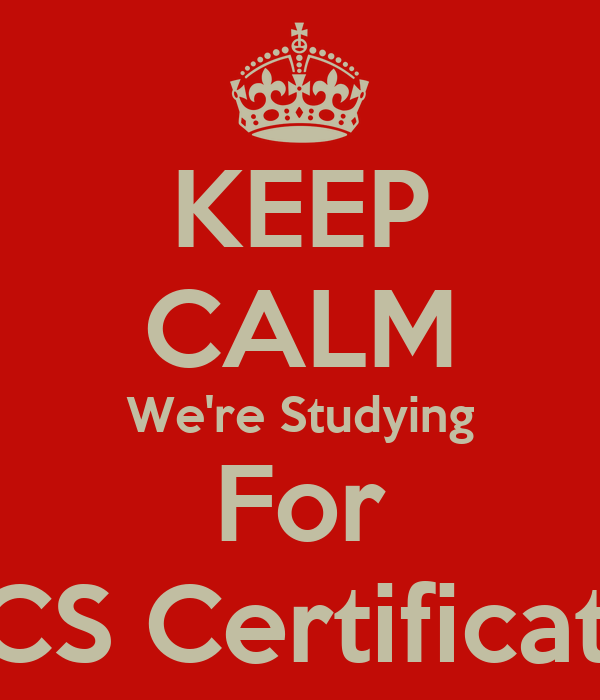 KEEP CALM We're Studying For CPCS Certification