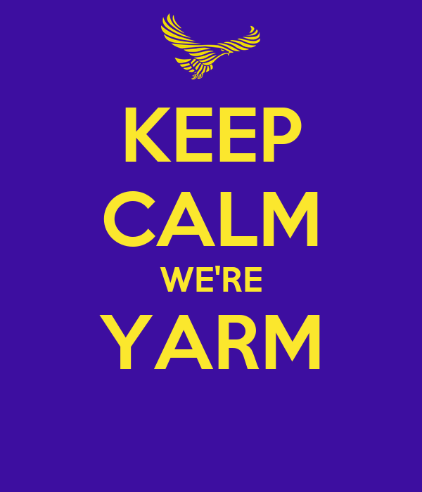 KEEP CALM WE'RE YARM