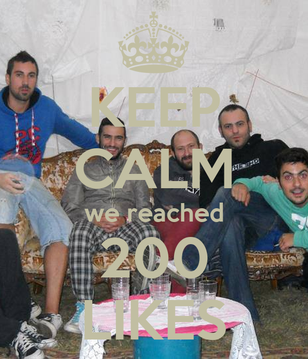KEEP CALM we reached 200 LIKES