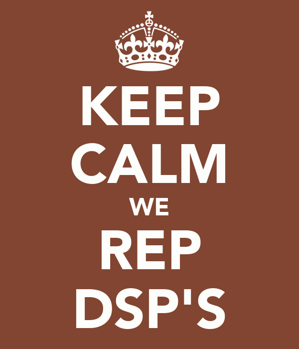 KEEP CALM WE REP DSP'S