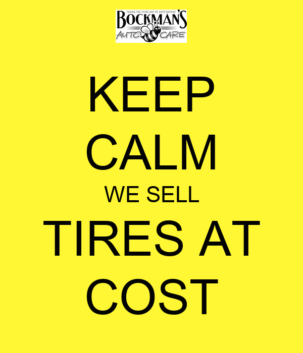 KEEP CALM WE SELL TIRES AT COST