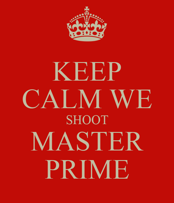 KEEP CALM WE SHOOT MASTER PRIME
