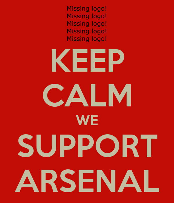 KEEP CALM WE SUPPORT ARSENAL