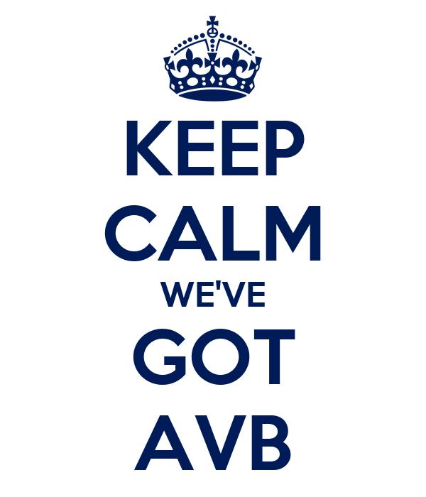 KEEP CALM WE'VE GOT AVB