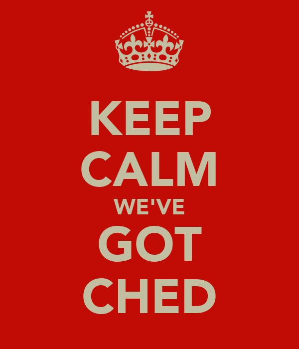 KEEP CALM WE'VE GOT CHED