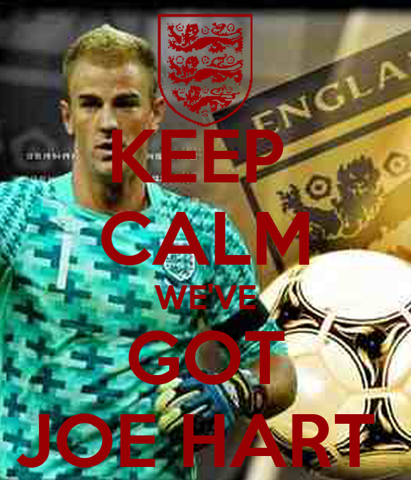 KEEP  CALM WE'VE GOT JOE HART