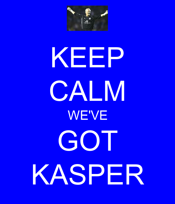 KEEP CALM WE'VE GOT KASPER