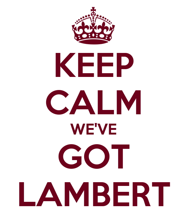 KEEP CALM WE'VE GOT LAMBERT