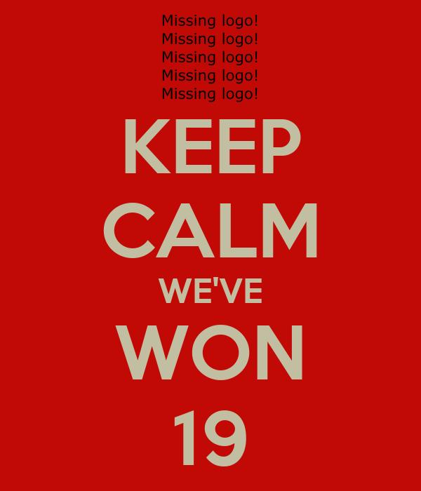 KEEP CALM WE'VE WON 19
