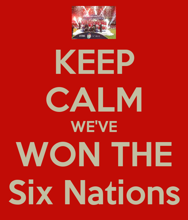 KEEP CALM WE'VE WON THE Six Nations