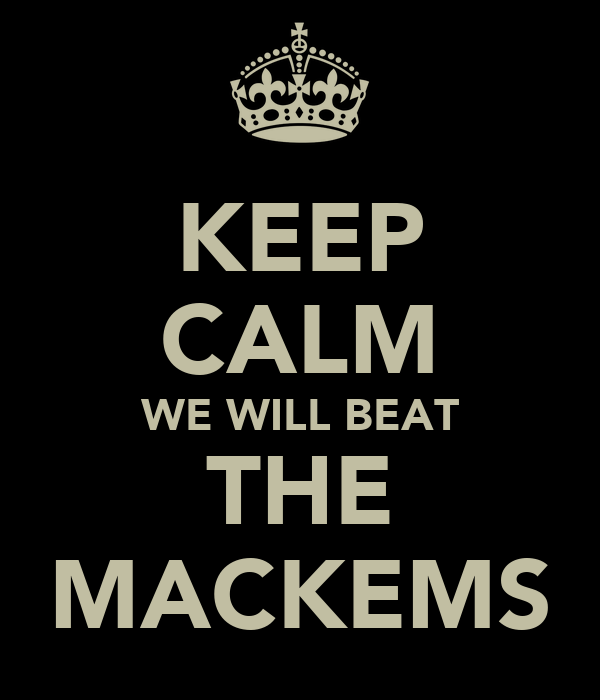 KEEP CALM WE WILL BEAT THE MACKEMS