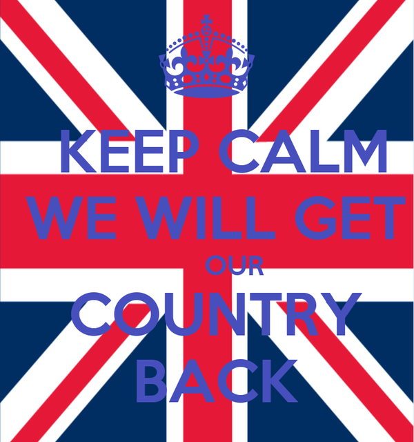 KEEP CALM  WE WILL GET        OUR  COUNTRY  BACK
