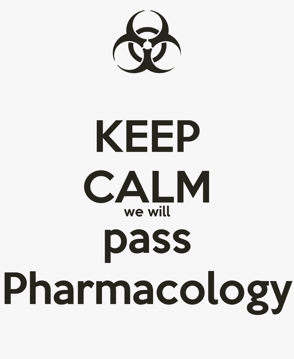 KEEP CALM we will pass Pharmacology