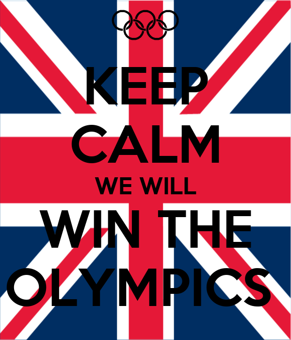 KEEP CALM WE WILL WIN THE OLYMPICS