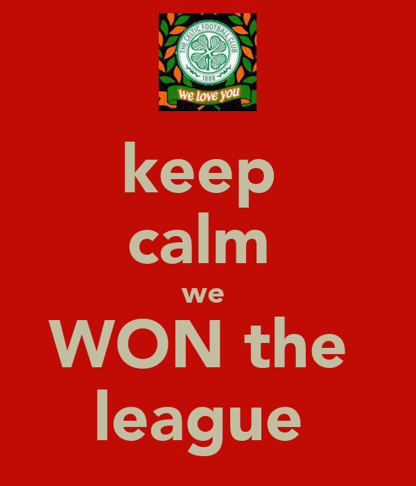 keep  calm  we  WON the  league