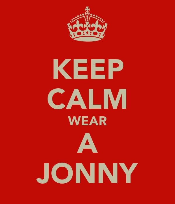 KEEP CALM WEAR A JONNY