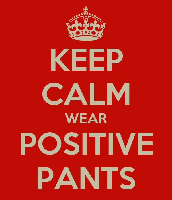 KEEP CALM WEAR POSITIVE PANTS
