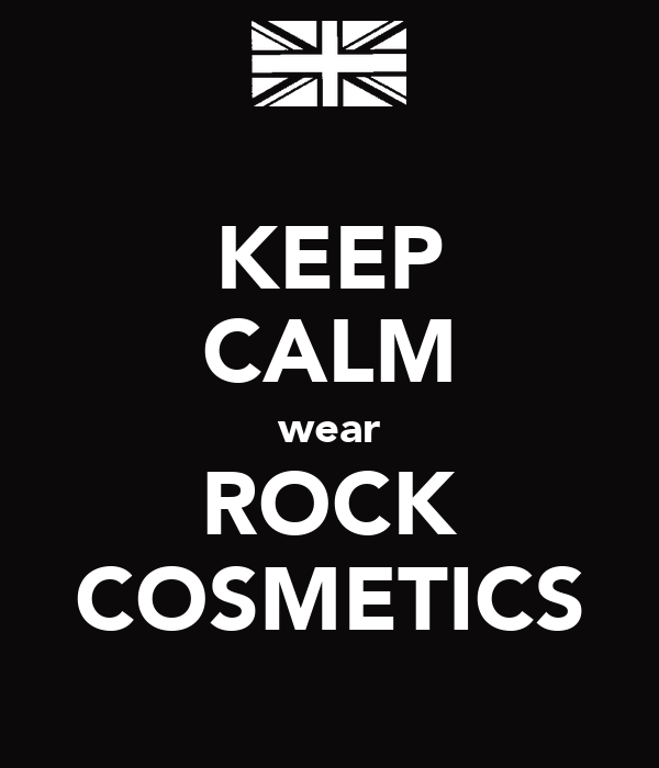 KEEP CALM wear ROCK COSMETICS
