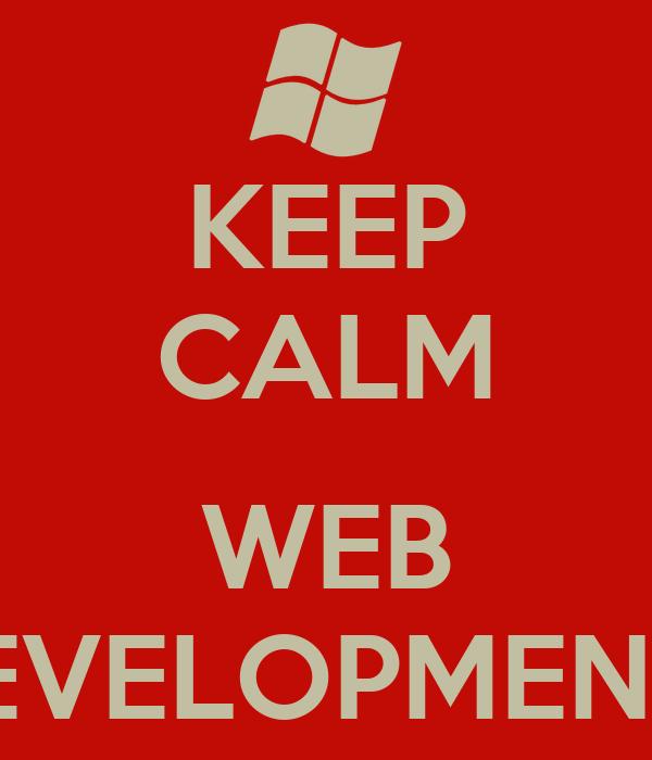 KEEP CALM  WEB DEVELOPMENTS