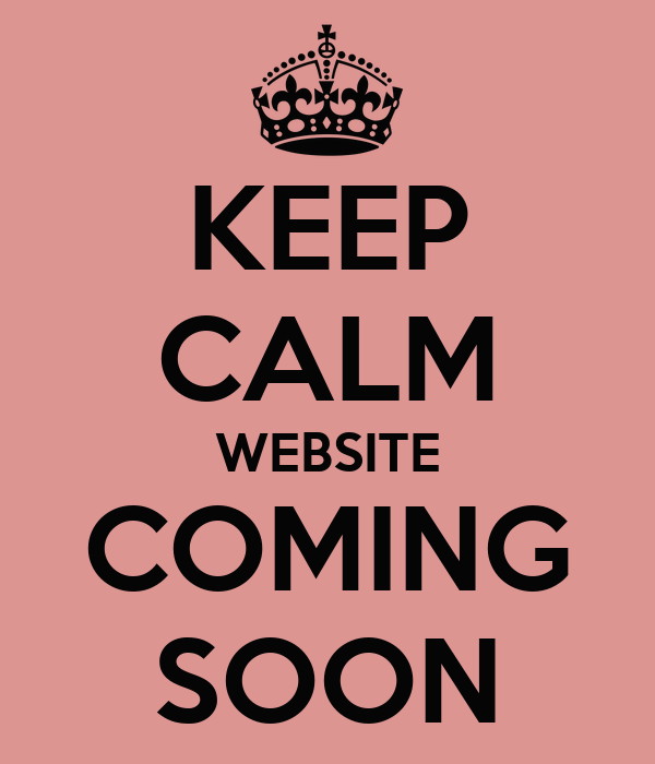 KEEP CALM WEBSITE COMING SOON
