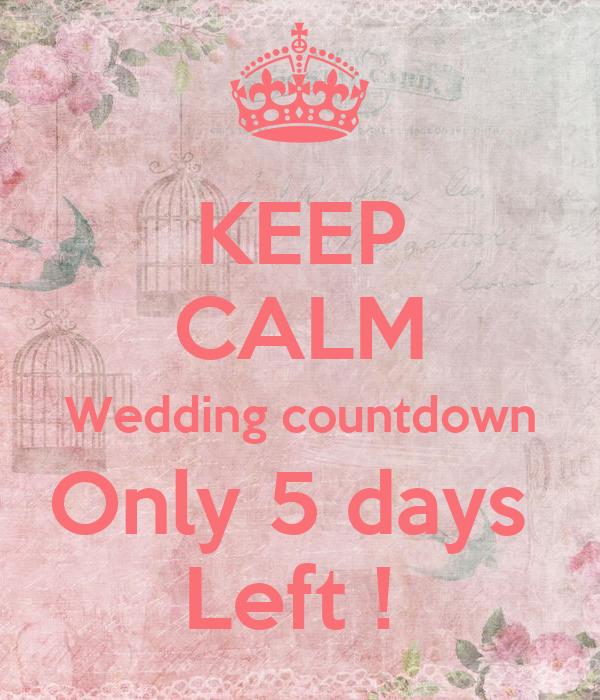 Year Wedding Countdown Checklist: KEEP CALM Wedding Countdown Only 5 Days Left ! Poster
