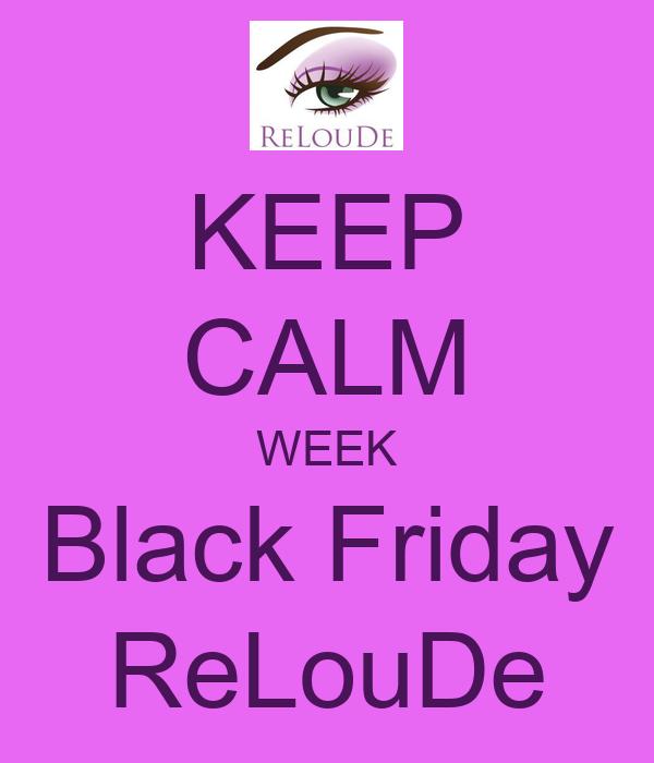 KEEP CALM WEEK Black Friday ReLouDe
