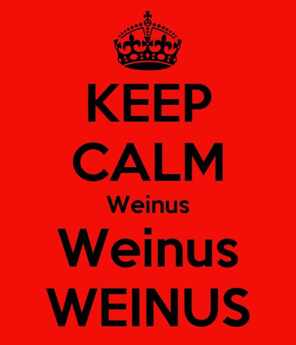 KEEP CALM Weinus Weinus WEINUS