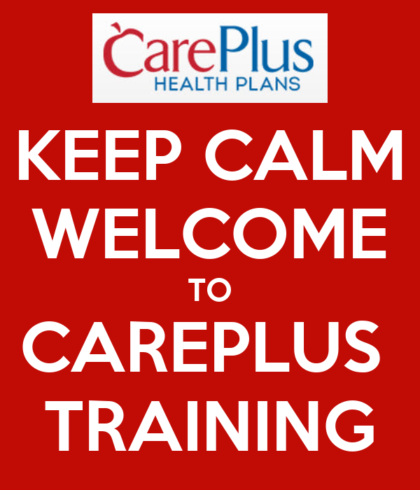 KEEP CALM WELCOME TO CAREPLUS  TRAINING