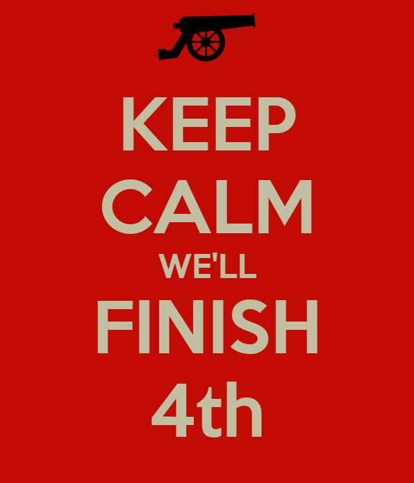 KEEP CALM WE'LL FINISH 4th