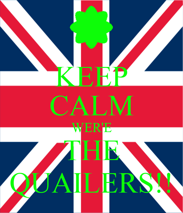 KEEP CALM WER'E THE QUAILERS!!