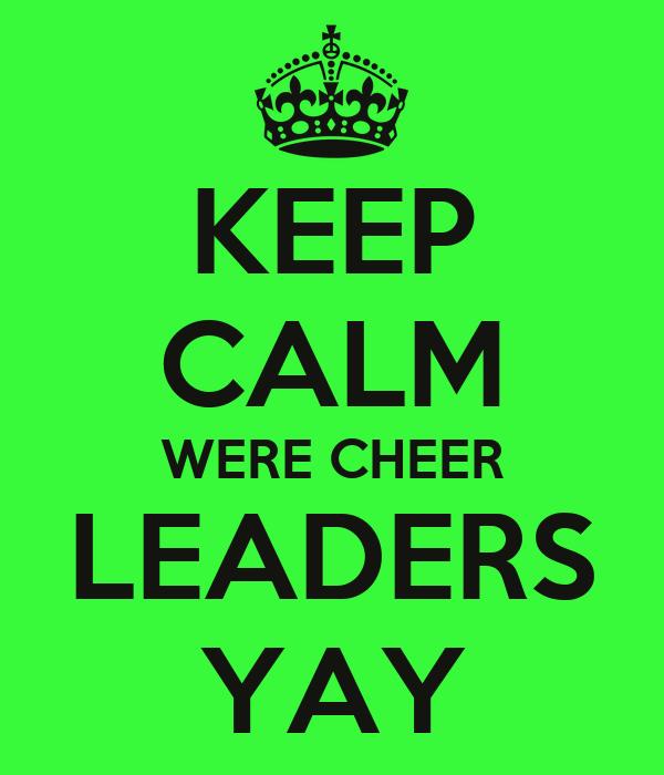 KEEP CALM WERE CHEER LEADERS YAY