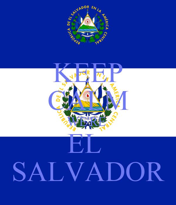 KEEP CALM WE'RE  EL  SALVADOR