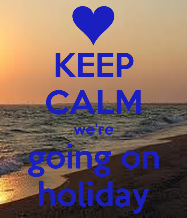 Keeping Christmas All The Year: KEEP CALM We're Going On Holiday Poster