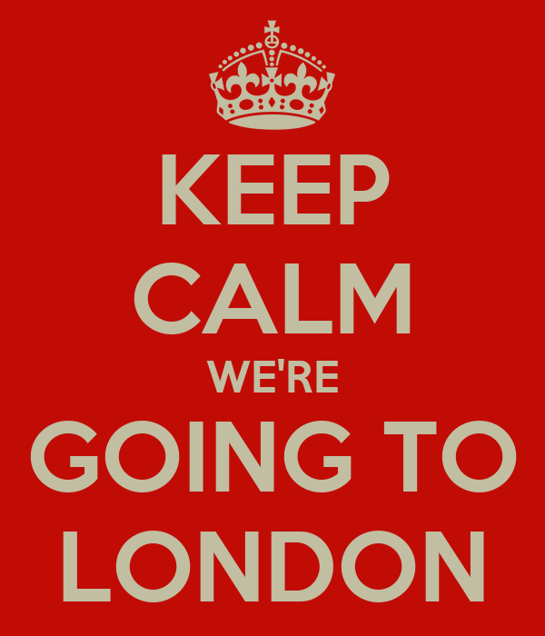 KEEP CALM WE'RE GOING TO LONDON