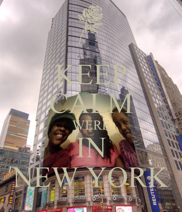 KEEP CALM WERE IN NEW YORK
