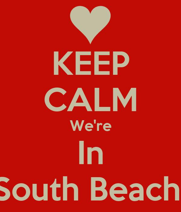 KEEP CALM We're In South Beach!