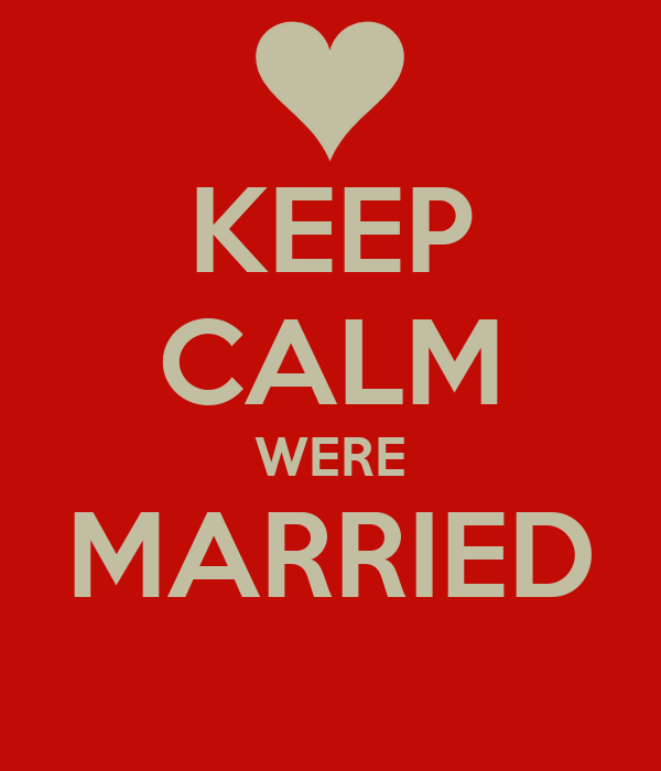 KEEP CALM WERE MARRIED