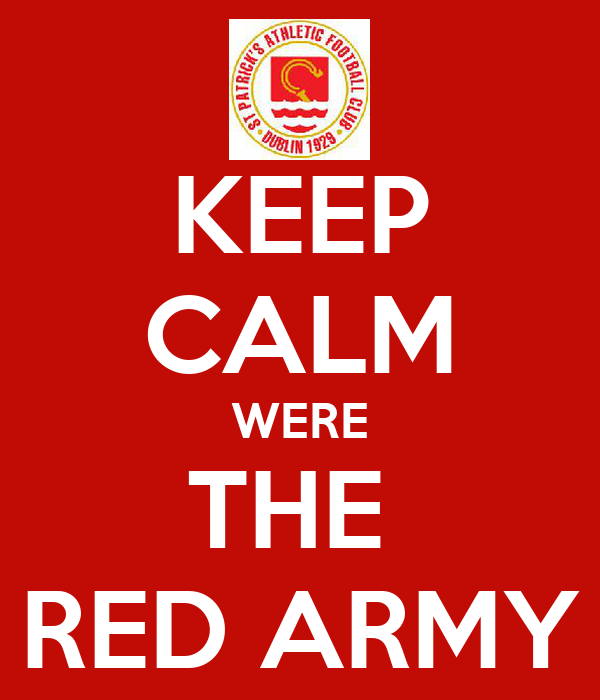 KEEP CALM WERE THE  RED ARMY