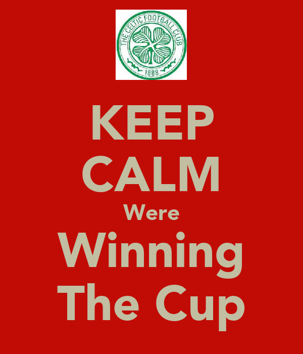 KEEP CALM Were Winning The Cup