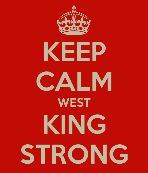 KEEP CALM WEST KING STRONG