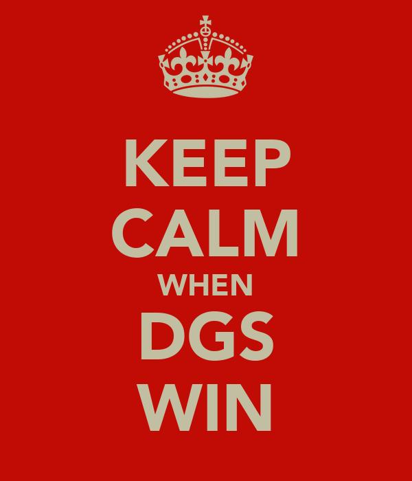 KEEP CALM WHEN DGS WIN