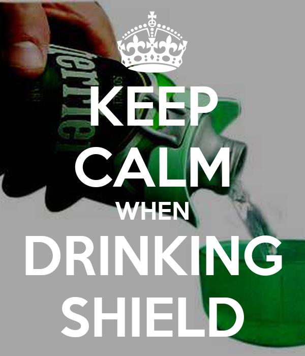 KEEP CALM WHEN DRINKING SHIELD
