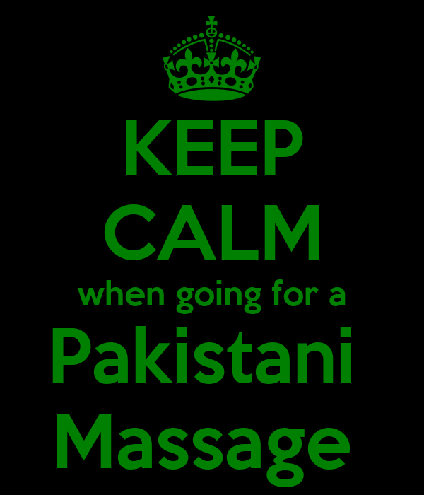 KEEP CALM when going for a Pakistani  Massage