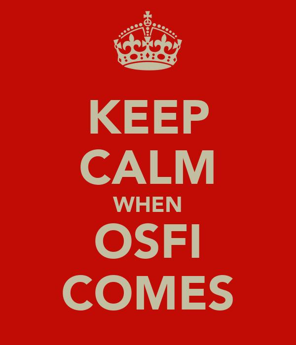 KEEP CALM WHEN OSFI COMES