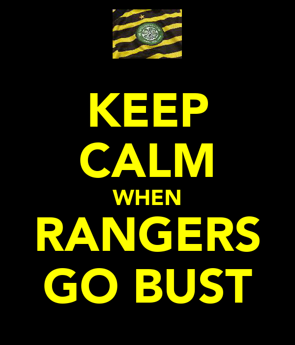 KEEP CALM WHEN RANGERS GO BUST