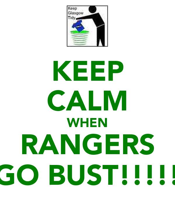 KEEP CALM WHEN RANGERS GO BUST!!!!!