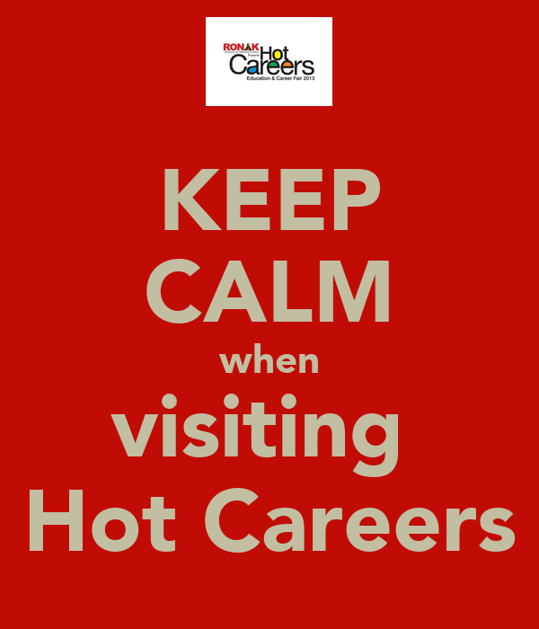 KEEP CALM when visiting  Hot Careers