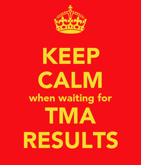 KEEP CALM when waiting for TMA RESULTS