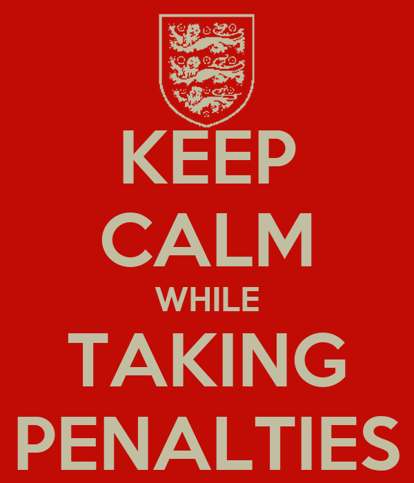 KEEP CALM WHILE TAKING PENALTIES
